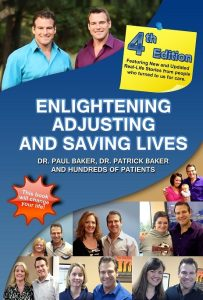 Fourth Edition Enlightening Adjusting and Saving Lives by Dr. Paul Baker and Dr. Patrick Baker