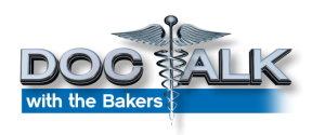 DOC TALK WITH THE BAKERS